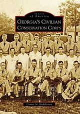Georgia's Civilian Conservation Corps | Connie M. Huddleston |