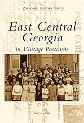 East Central Georgia in Vintage Postcards | Gary L. Doster |