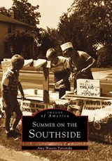 Summer on the Southside | Amy Waters Yarsinske |