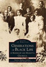 Generations of Black Life in Kennesaw and Marietta, Georgia | Patrice Shelton Lassiter |