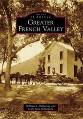 Greater French Valley | Mcburney, William J. ; Milholland, Mary Rice |