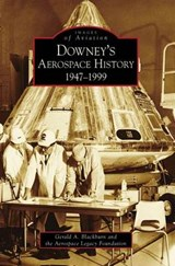 Downey's Aerospace History | Gerald A. Blackburn |