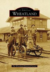 Wheatland | The Wheatland Historical Society |