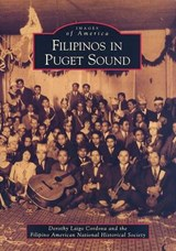 Filipinos in Puget Sound | Dorothy Laigo Cordova |