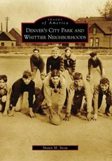 Denver's City Park and Whittier Neighborhoods | Shawn M. Snow |