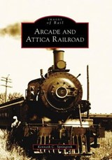 Arcade and Attica Railroad | Kenneth C. Springirth |
