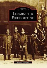 Leominster Firefighting | Roger H. LaPointe |