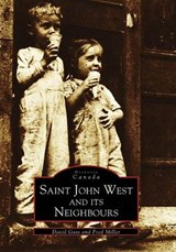 Saint John West and Its Neighbours | David Goss |