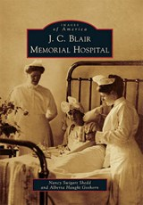 J. C. Blair Memorial Hospital | Nancy Swigart Shedd |