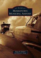 Morristown Municipal Airport | Henry M. Holden |