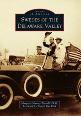 Swedes of the Delaware Valley | Margaret Murray Thorell PH. D. |