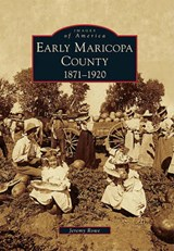 Early Maricopa County | Jeremy Rowe |