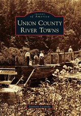 Union County River Towns | Jeannette Lasansky |