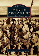 Millville Army Air Field | John J. Galluzzo |