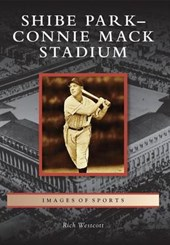 Shibe Park-Connie Mack Stadium | Rich Westcott |