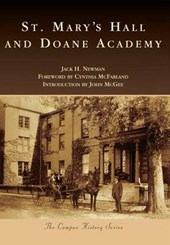 St. Mary's Hall and Doane Academy | Newman, Jack H.; McFarland, Cynthia; McGee, John |