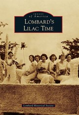 Lombard's Lilac Time | Lombard Historical Society |