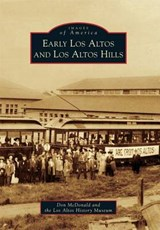 Early Los Altos and Los Altos Hills | Don Mcdonald |