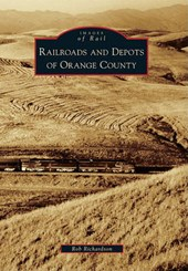 Railroads and Depots of Orange County