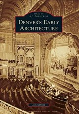 Denver's Early Architecture | James Bretz |