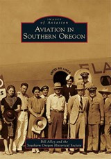 Aviation in Southern Oregon | Bill Alley |