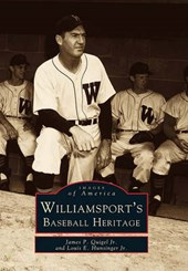 Williamsport's Baseball Heritage | James P. Quigel Jr |