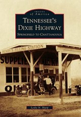 Tennessee's Dixie Highway | Leslie N. Sharp |