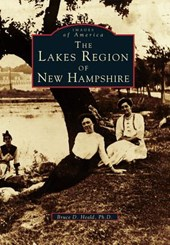 The Lakes Region of New Hampshire | Bruce D. Heald PH. D. |