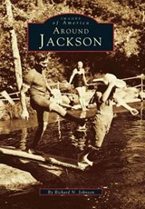 Around Jackson | Richard N. Johnson |