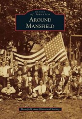 Around Mansfield | Mansfield Area Historical Society |