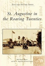 St. Augustine in the Roaring Twenties | Beth Rogero Bowen |