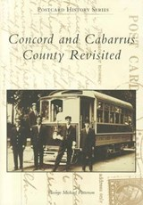 Concord and Cabarrus County Revisited | George Michael Patterson |
