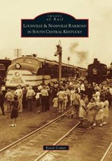 Louisville & Nashville Railroad in South Central Kentucky | Kevin Comer |