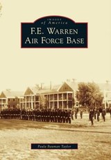 F. E. Warren Air Force Base | Paula Bauman Taylor |