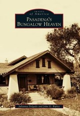 Pasadena's Bungalow Heaven | Julianna Delgado |