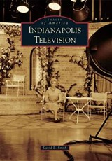 Indianapolis Television | David L. Smith |