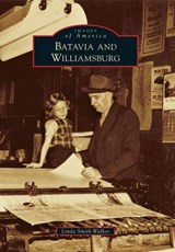 Batavia and Williamsburg | Linda Smith-Walker |