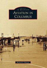Aviation in Columbus | Richard E. Barrett |