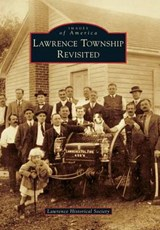 Lawrence Township Revisited | Lawrence Historical Society |