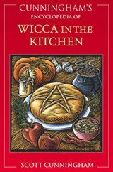 Cunningham's Encyclopedia of Wicca in the Kitchen | Scott Cunningham |