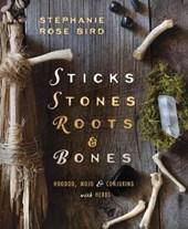 Sticks, Stones, Roots, and Bones