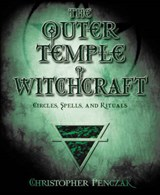 The Outer Temple of Witchcraft | Christopher Penczak |