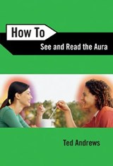 How to See And Read the Aura | Ted Andrews |