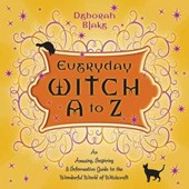 Everyday Witch A to Z | Deborah Blake |