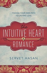 The Intuitive Heart of Romance | Servet Hasan |