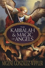 The Kabbalah & Magic of Angels | Migene Gonzalez-Wippler |
