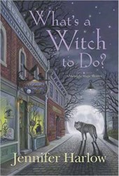 What's a Witch to Do? | Jennifer Harlow |