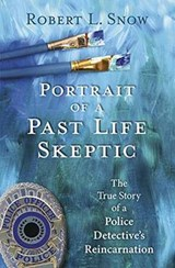 Portrait of a Past Life Skeptic | Robert L Snow |