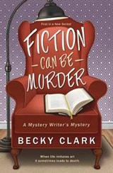 Fiction Can Be Murder | Becky Clark |