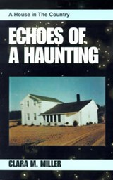 Echoes of a Haunting | Clara M. Miller |